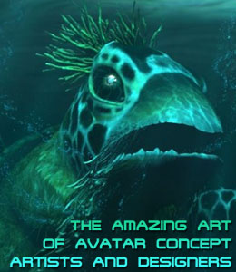 The Amazing Art of Avatar Concept Artists and Designers