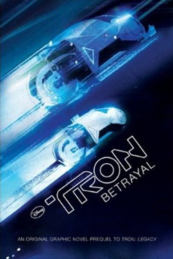 Tron: Betrayal: An Original Graphic Novel [Paperback] - click for details